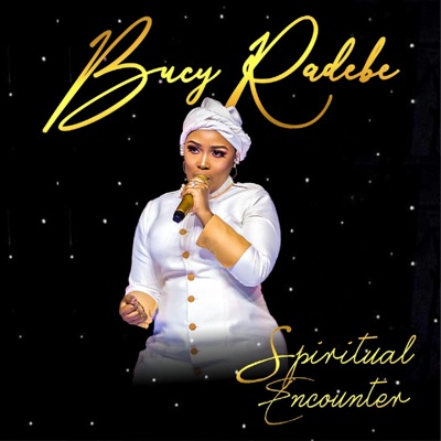 Bucy Radebe Spiritual Encounter Album