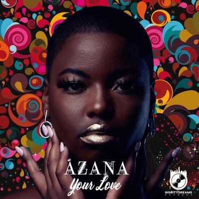 Azana you're love